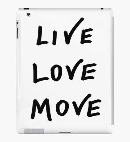 Live, Love, Move iPad Case/Skin