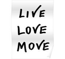 Live, Love, Move Poster
