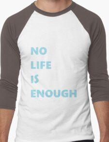 No Life is Enough Men's Baseball ¾ T-Shirt