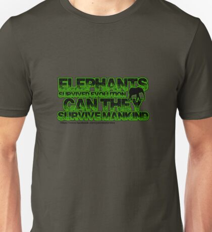 Elephants survived evolution can they survive mankind Unisex T-Shirt