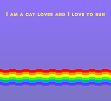 I Am A Cat Lover And I Love To Run by ThatsCoolArt