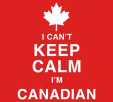 I Can't Keep Calm I'm Canadian - Canada Day Shirt T-Shirt