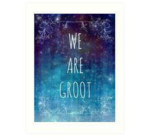WE ARE GROOT Art Print
