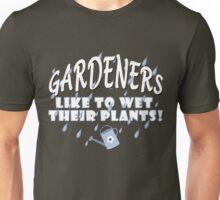 Gardeners Like To Wet Their Plants! Unisex T-Shirt
