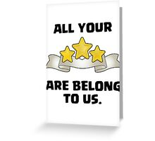 Clash of Clans - All Your Three Star Are Belong to Us. Greeting Card