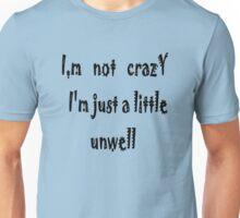 Not! Crazy Unisex T-Shirt