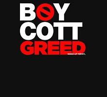 BOYCOTT GREED Unisex T-Shirt