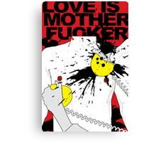 LOVE IS A MOTHERFUCKER Canvas Print