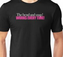 Legally Blonde - Bend and Snap works everytime! Unisex T-Shirt