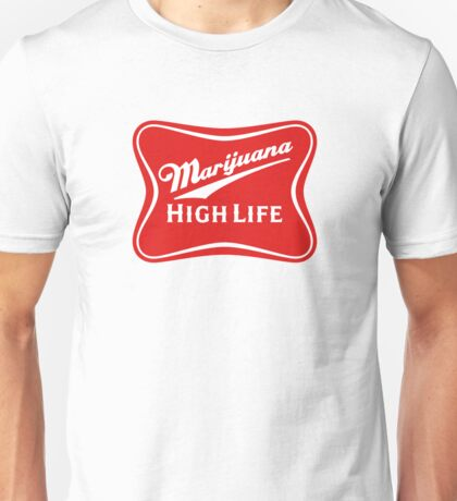 Marijuana High Life Unisex T-Shirt