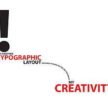 Not Another Typographic Layout to make me feel better about my Creativity. by Leonie Csanki
