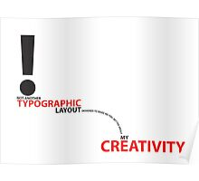 Not Another Typographic Layout to make me feel better about my Creativity. Poster