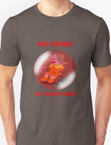 Get carried away! Red Bubble advert shirt T-Shirt