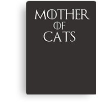 Khaleesi (Daenerys Targaryen) game of thrones parody - Mother of Cats Canvas Print