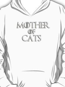 Khaleesi (Daenerys Targaryen) game of thrones parody - Mother of Cats T-Shirt