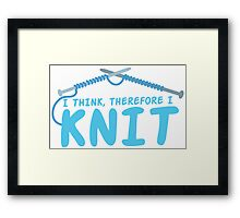 I think therefore I knit Framed Print