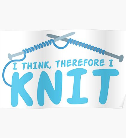 I think therefore I knit Poster