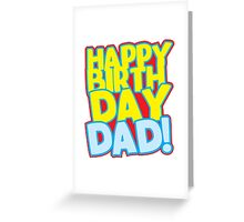 Happy Birthday DAD!  Greeting Card