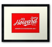 Team Howard Framed Print