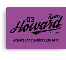 Team Howard Canvas Print