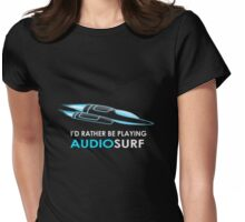 I'd Rather Be Playing AUDIOSURF T-Shirt