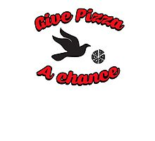 Give pizza a chance Photographic Print
