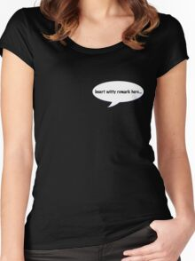 insert witty remark Women's Fitted Scoop T-Shirt
