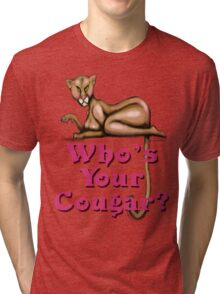 Who's Your Cougar Tri-blend T-Shirt