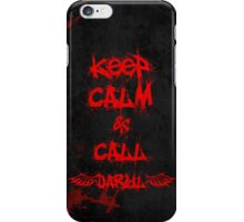 Keep Calm and Call Daryl Dixon!!! iPhone Case/Skin