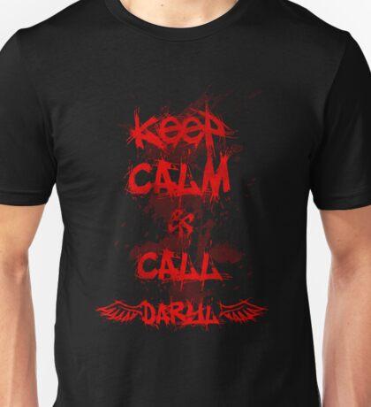 Keep Calm and Call Daryl Dixon!!! Unisex T-Shirt