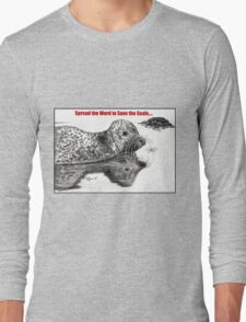Spread the Word to Save the Seals Long Sleeve T-Shirt