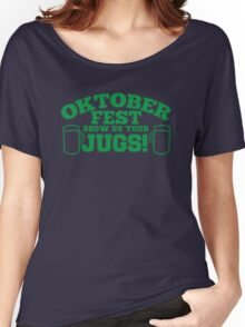 OKTOBER FEST Show us your JUGS! beer German celebration! Women's Relaxed Fit T-Shirt