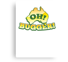 OH! Bugger! Aussie Australian map OZ funny design Canvas Print