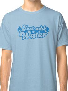 JUST ADD WATER ocean wet t-shirt design Classic T-Shirt