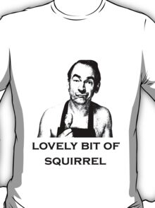 Lovely Bit of Squirrel T-Shirt