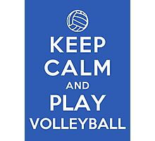 Keep Calm and Play Volleyball Photographic Print