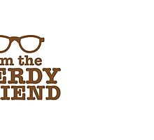 I'm the NERDY FRIEND cute geeky shirt design by jazzydevil