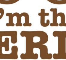 I'm the NERDY FRIEND cute geeky shirt design Sticker