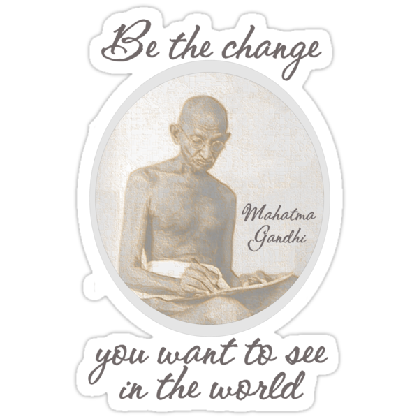 Mahatma Gandhi Quote by cowpie