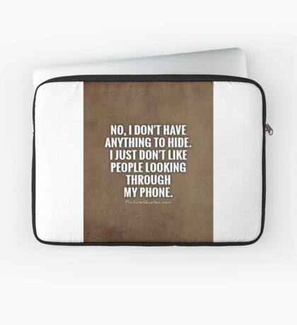 do not like people looking in my phone ,Prints, Cards & Posters,Clothing & Stickers,Pillows & Totes,Phone Cases,Tablet Cases,Laptop Skins,Travel Mugs,Mugs Laptop Sleeve