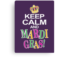 Keep Calm and Mardi Gras Canvas Print