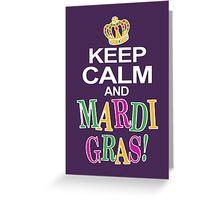 Keep Calm and Mardi Gras Greeting Card