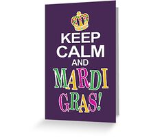 Keep Calm and Mardi Gras Greeting Card