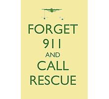 Forget 911 and Call Rescue Photographic Print