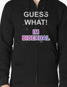 Guess what! I'm bisexual T-Shirt