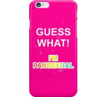 Guess what! I'm pansexual iPhone Case/Skin