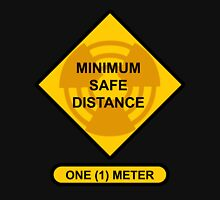 Sign Caution Minimum Safe Distance One Meter Unisex T-Shirt