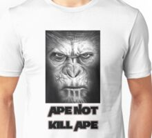 Caesar | Ape Not Kill Ape | Dawn of the Planet of the Apes Unisex T-Shirt