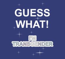 Guess what! I'm transgender by Rinkeii