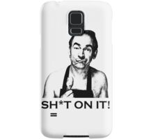 Sh*t on it! Samsung Galaxy Case/Skin
